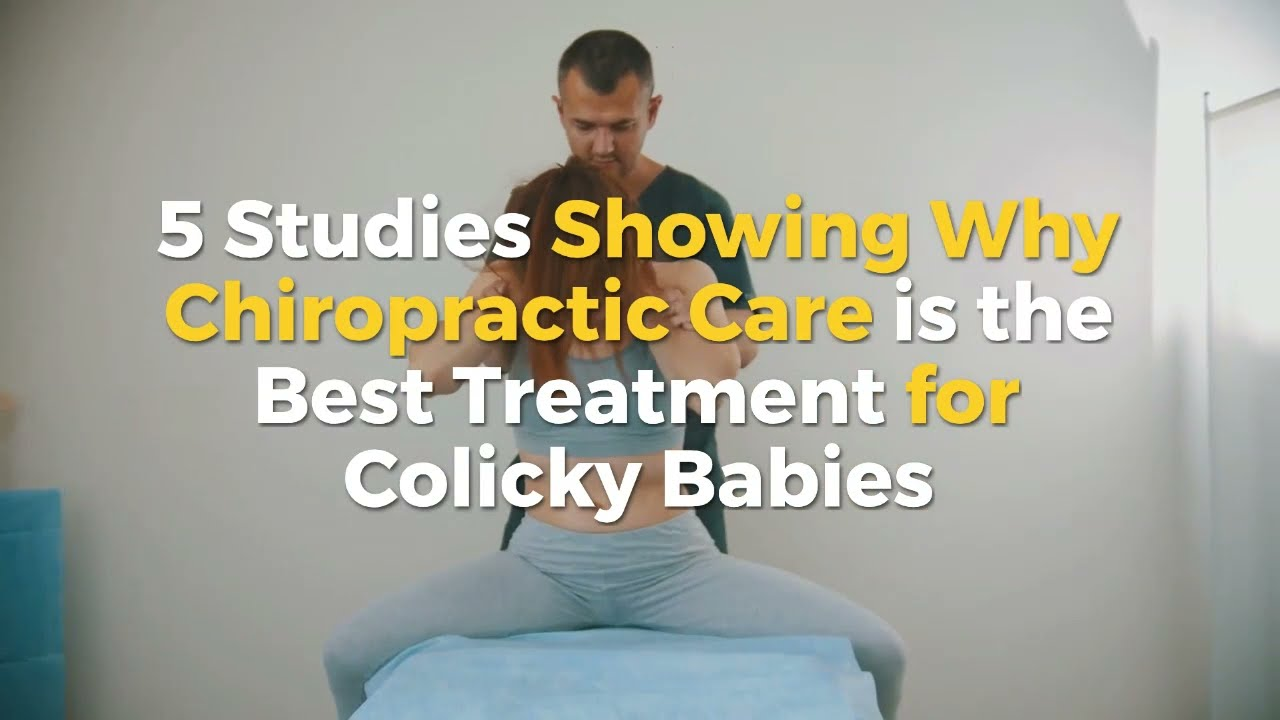 5 Studies Showing Why Chiropractic Care is the Best Treatment for Colicky Babies