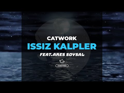 Catwork - Issız Kalpler (Ft.Ares Soysal) [Official Lyric Video]