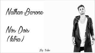 Nathan Barone - Nós Dois (letra)
