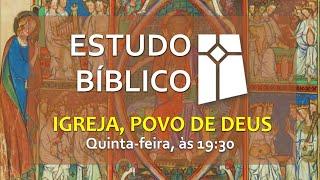 Estudo Bíblico - Igreja, Povo de Deus - 13 (15/07/2021)