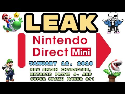 LEAKED Nintendo Direct MINI! January 12, 2019! NEW SMASH CHARACTER,  MARIO MAKER SWITCH + MORE?!