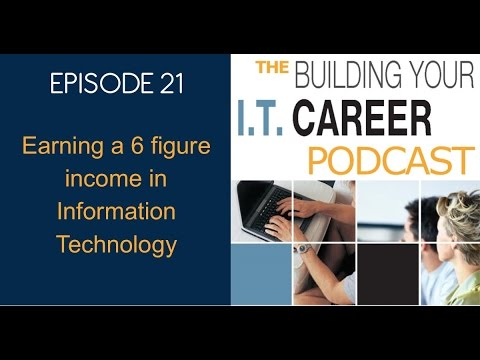 Podcast #21 - How to earn 6 figures in information technology