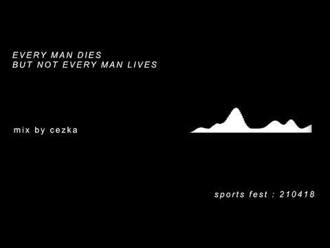 mashup - every man dies but not every man lives