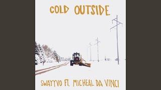 Cold OutSide (feat. Michael da Vinci)