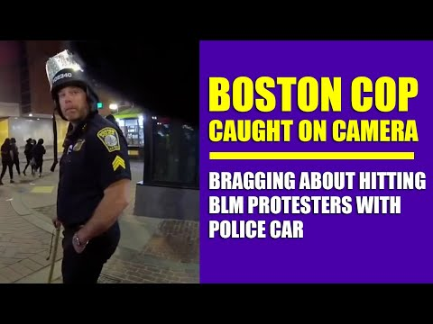 Boston Cop Doesn't Realize Body-Cam Is Recording When He Brags About Hitting BLM Protesters With Car