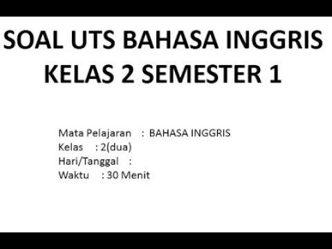SOAL UTS BAHASA INGGRIS KELAS 2 SD SEMESTER 1