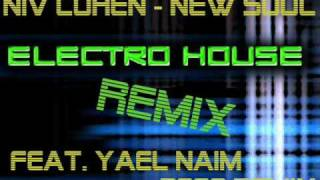 NIV COHEN - NEW SOUL (FEAT. YAEL NAIM) OFFICIAL REMIX 2009