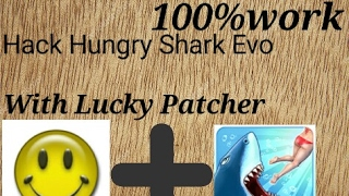 How to hack Hungry Shark Evolution With Lucky patcher 100%Work