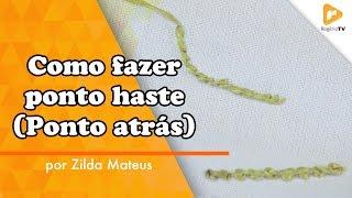 Como fazer o ponto haste ou ponto atrás bordado – Zilda Mateus
