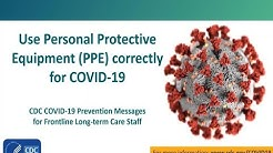 CDC COVID-19 Prevention Messages for Front Line Long-Term Care Staff: PPE Lessons