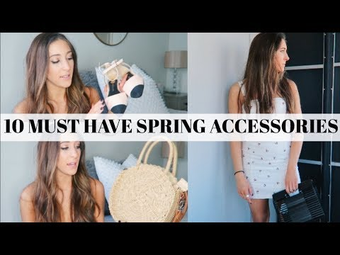 10 MUST HAVE SPRING ACCESSORIES 2018