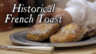 Pain perdu - historical french toast - 18th century cooking s2e19