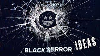 5 Black Mirror Episode Ideas