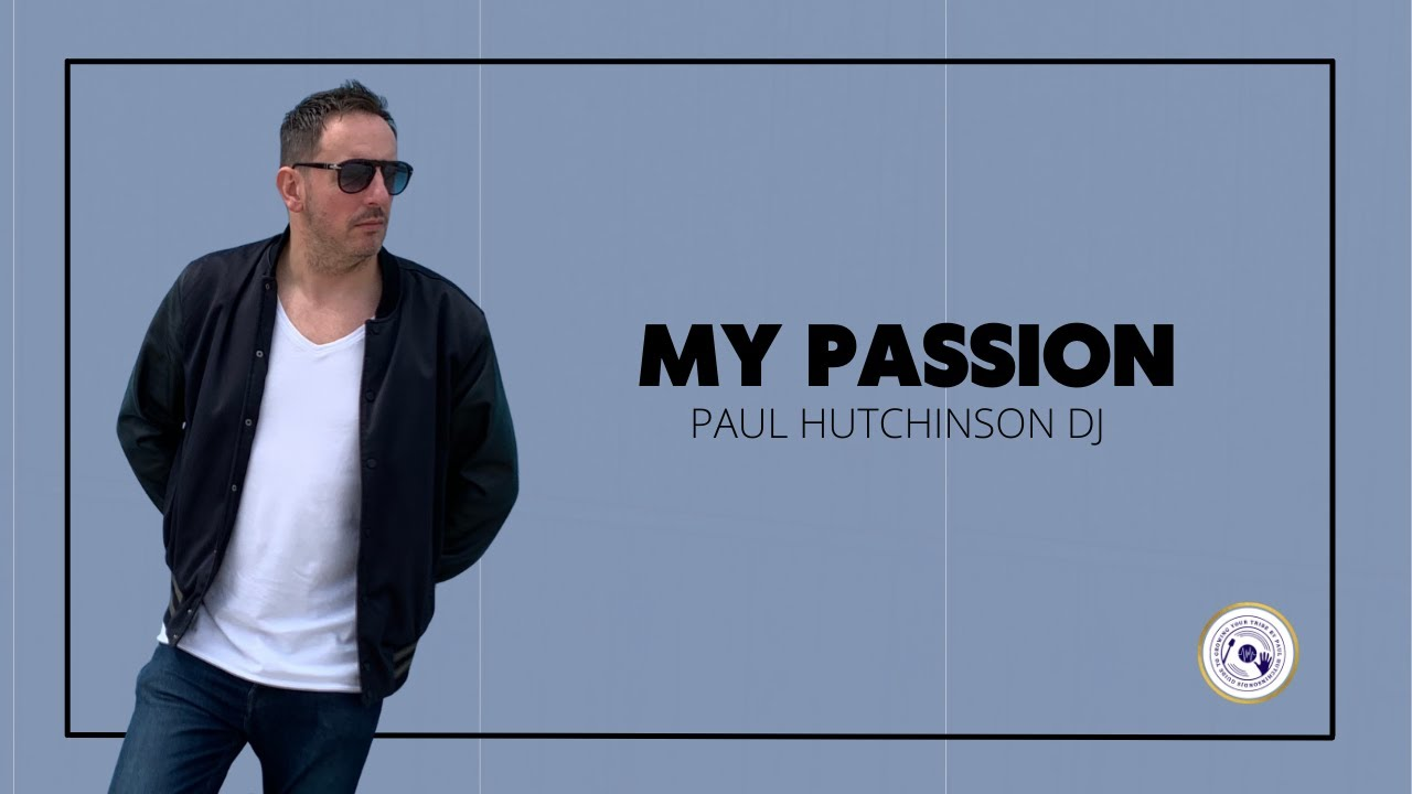 MY PASSION - By Paul Hutchinson