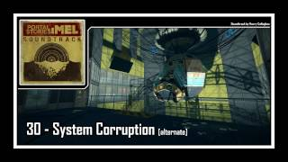 Portal Stories: Mel - Soundtrack | 30 - System Corruption [alternative version]
