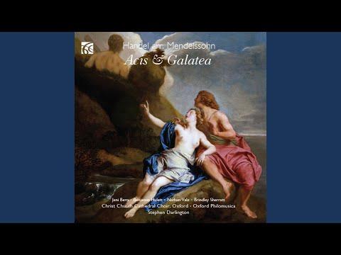 "Acis & Galatea, HWV 49: XII. Chorus. ""Wretched Lovers!"" (arr. Mendelssohn)"