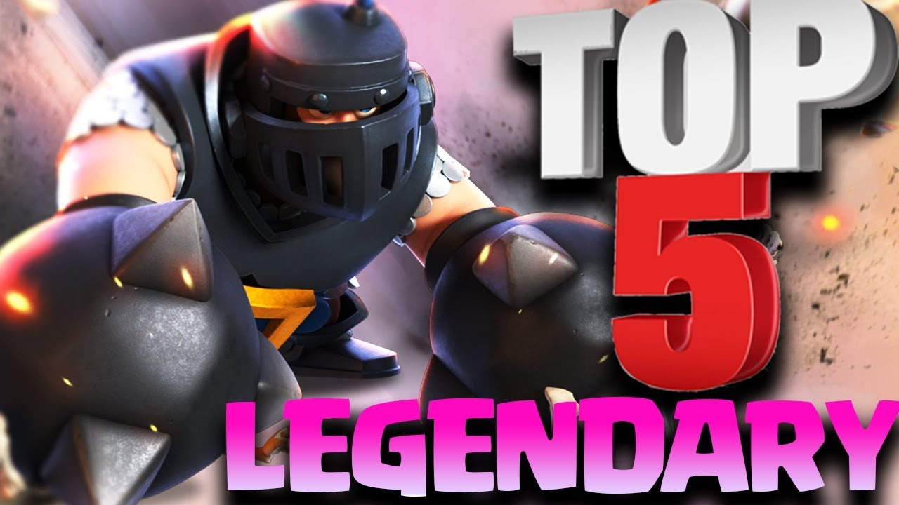 Top 5 Best Legendary Cards In Clash Royale After Mega Knight Update