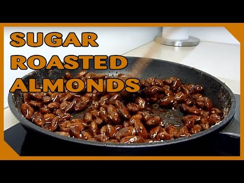 How To Make Sugar Roasted Almonds