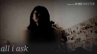 Lagu; All i ask||cover