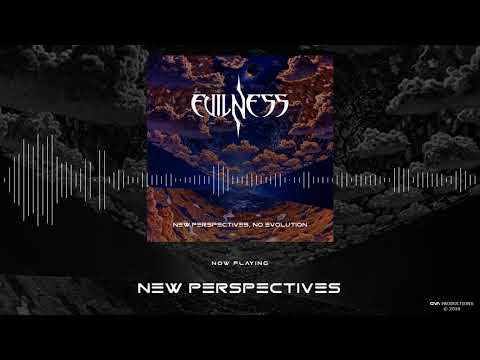Evilness - New perspectives (OFFICIAL AUDIO STREAM)