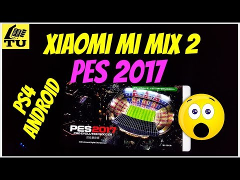 Xiaomi Mi Mix 2 PES 2017 Gameplay/GLOUD Games/Android/Online PS4