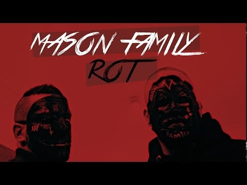 MASON FAMILY ►ROT◄ (Official Video)