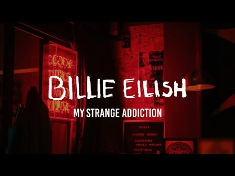 Billie Eilish - My Strange Addiction (Lyrics)