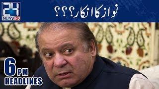 Why Nawaz Denied ? | News Headlines | 6:00 PM | 30 Oct 2018 | 24 News HD