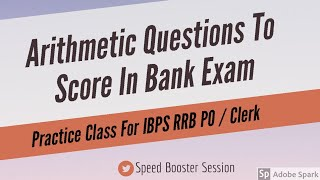 Arithmetic Practice Session For RRB PO / Clerk #Arithmetic Questions