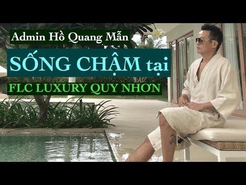 Admin Hồ Quang Mẫn sống chậm tại FLC resort Quy Nhơn