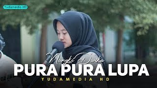 Pura - Pura Lupa (Mahen) Cover Nungki ft Dedi