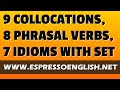 9 collocations, 8 phrasal verbs, and 7 idioms with the word SET