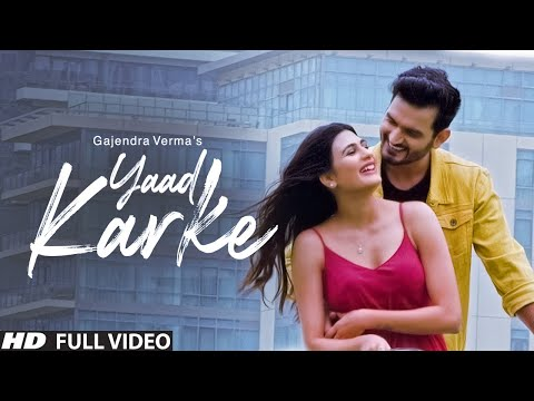 gajendra-verma-|-yaad-karke-|-official-music-video-|-latest-hit-song-2019