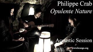 #751 Philippe Crab - Opulente Nature (Acoustic Session) thumbnail
