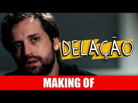 Delação – Making Of