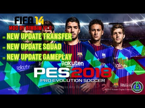 FIFA 14 MOD PES 2018 V1.0 | Best Graphic | Offline | New Update Squad and Real Face – Android Game