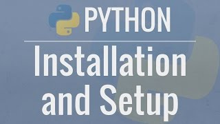 Python Tutorial for Beginners 1: Install and Setup for Mac and Windows