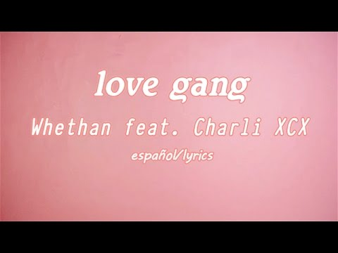 Whethan - Love Gang (Feat.Charli XCX) [Español/lyrics]