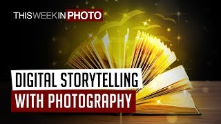 Digital Storytelling with Photography - TWiP 520