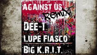 "Dee-1 - ""Against Us"" Remix (Feat. Lupe Fiasco x Big K.R.I.T.)"