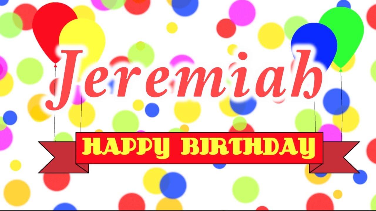 Happy Birthday Jeremiah Song Youtube