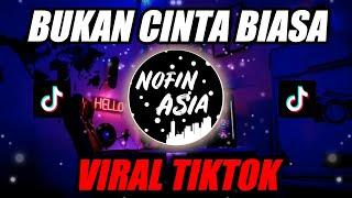 BUKAN CINTA BIASA (CINTAKU BUKAN DIATAS KERTAS TIKTOK) | DJ REMIX FULL BASS TERBARU 2020
