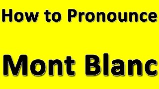 How to Pronounce Mont Blanc