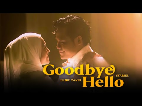Syamel & Ernie Zakri – Goodbye Hello
