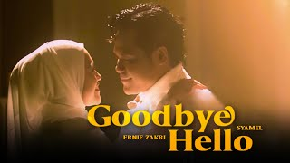 Syamel & Ernie Zakri - Goodbye Hello [Official Music Video]