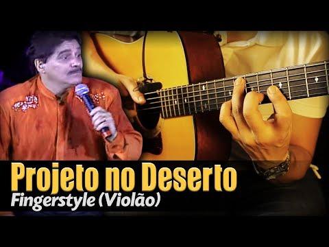 Projeto no Deserto - Voz da Verdade Violão SOLO Fingerstyle by Rafael Alves