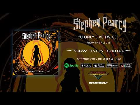 "Stephen Pearcy - ""U Only Live Twice"" (Official Audio)"