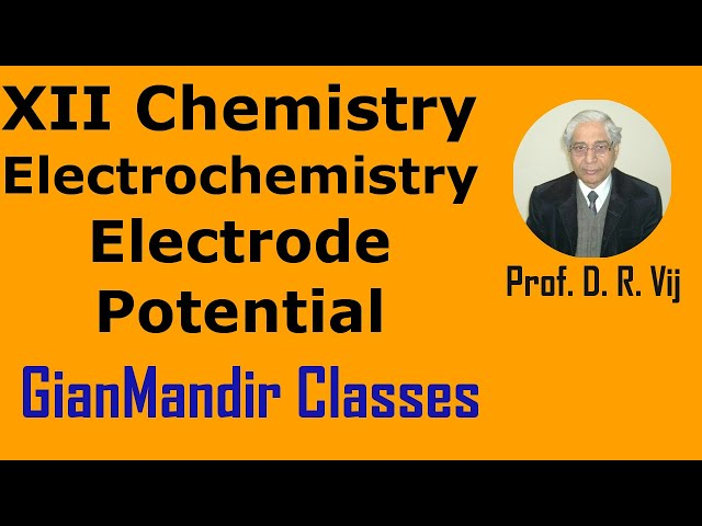 XII Chemistry | Electrochemistry | Electrode Potential by Gourav Sir