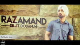 Razamand Diljit Dosanjh full audio for getting this no. In description