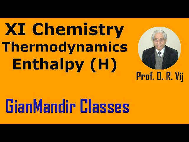 XI Chemistry - Thermodynamics - Enthalpy (H) by Ruchi Mam